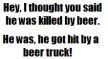 Killed by Beer?