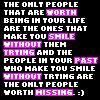 people worth having in your life and people worth missing