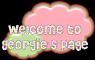Welcome To Georgie's Page