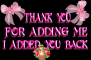 Thank you for adding me -I added You Back