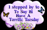 I Stopped By To Say Hi  -Have A Terrific Tuesday