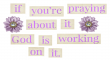 PRAYING ABOUT IT