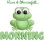 HAVE A WONDERFULL MORNING 🐸