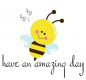 have an amazing day 🐝