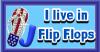 I live in Flip Flops