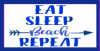 Eat, Sleep, Beach, Repeat