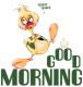 GOOD MORNING (duck)