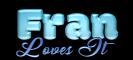 Loves it - Fran