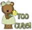 Too Cute (Spring Bear)