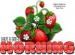 GOOD MORNING, STRAWBERRIES, GREETINGS, PIXABAY
