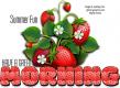 GOOD MORNING..SUMMER FUN, STRAWBERRIES, PIXABAY