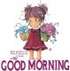 GOOD MORNING, TOOBS, GIRLS, GREETINGS
