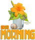 GOOD MORNING, FLOWERS, FROG, GREETINGS