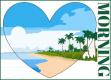 MORNING, HEART, BEACH, GREETINGS