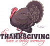 It's THANKSGIVING.. have a lovely morning