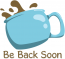 Be Back Soon, COFFEE, TEXT, SHOUTOUTS