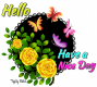Hello have a Nice Day