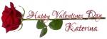 HAPPY VALENTINES DAY.. Katerina, ROSE, HOLIDAYS, TEXT