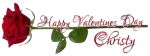 HAPPY VALENTINES DAY.. CHRISTY, HOLIDAYS, ROSE, TEXT