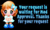 Waiting mod approval