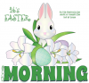 IT'S EASTER.. GOOD MORNING, ANIMALS, HOLIDAYS, TEXT