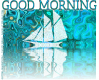 GOOD MORNING, BOAT, ABSTRACT, TEAL, TEXT