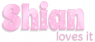 Shian loves it, GG RELATED, PINK, SPARKLY, TEXT