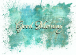 GOOD MORNING, ABSTRACT, TEAL, TEXT