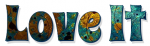 love it, TEAL, ABSTRACT, TEXT, GG RELATED