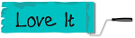 Love it,  TEAL, PAINT, TEXT, GG RELATED