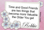 Time and Good Friends . . .