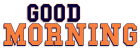 GOOD MORNING, UTM COLORS, DONNA, TEXT