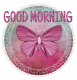GOOD MORNING, ANIMALS, BUTTERFLY, TEXT