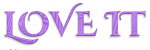 LOVE IT, LAVENDER, DESIGNS, TEXT