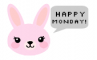 happy monday bunny
